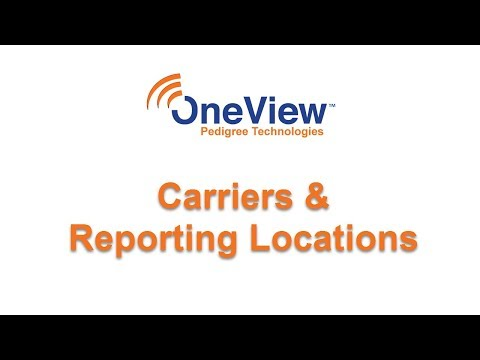 Carriers and Reporting Locations in OneView